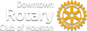 The Downtown Rotary Club of Houston